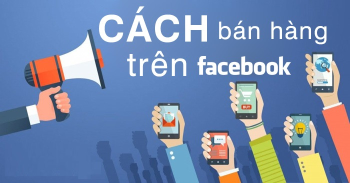 Cach Ban Hang Online Hieu Qua Tren Facebook